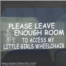 1 x Please Allow Enough Room to Access My Little GIRLS Wheelchair-Window Sticker for Disabled Child-Car,Van,Truck,Vehicle.Disability,Scooter Self Adhesive